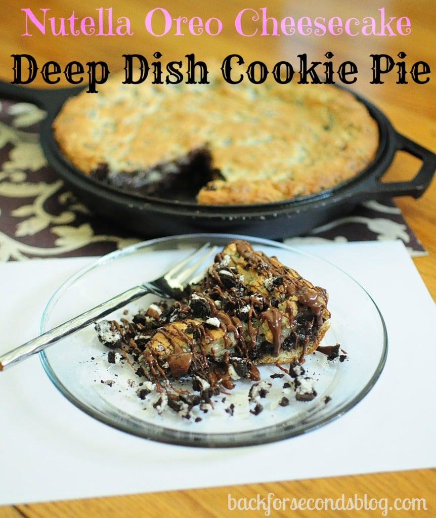 Nutella Oreo Cheesecake Deep Dish Cookie Pie - The ULTIMATE dessert! @BackForSeconds  #nutella #oreo #cheesecake #pie