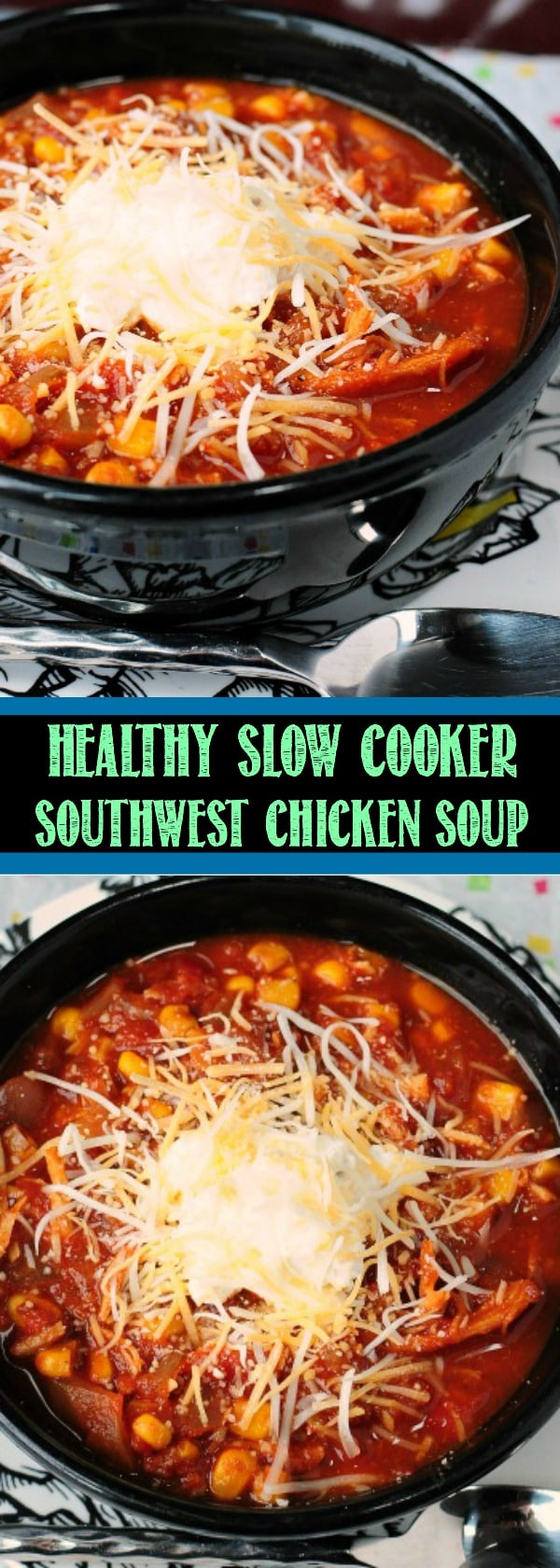 Healthy Slow Cooker Southwest Chicken Soup