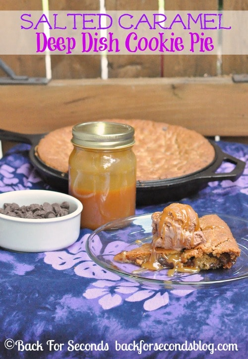 Salted Caramel Deep Dish Cookie Pie http://backforseconds.com  #recipe #dessert #skilletcookie