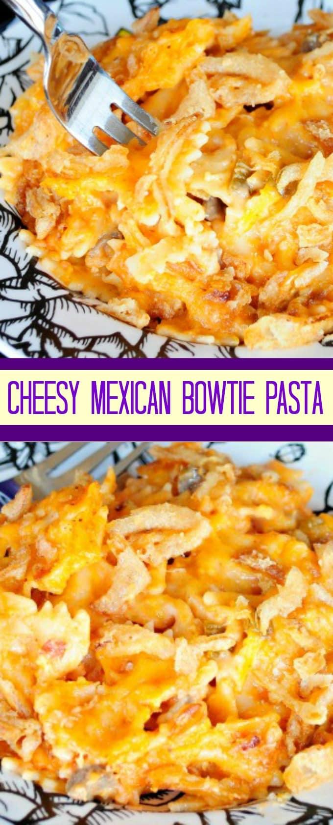 Cheesy Mexican Bowtie Pasta