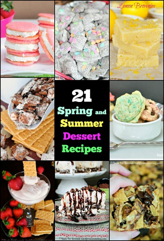21 Favorite Spring and Summer Dessert Recipes!  Lots of no bake recipes too! #dessert #nobake #summerrecipes