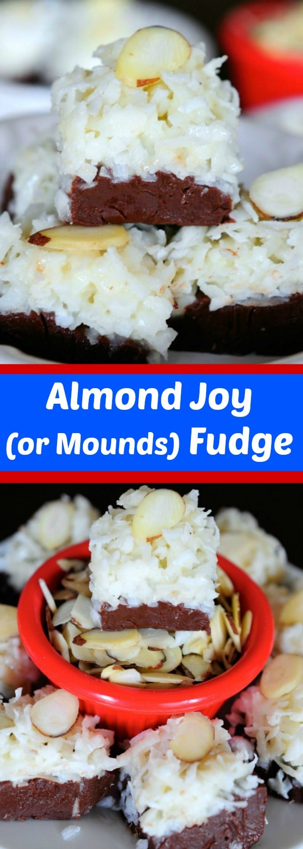 Almond Joy Fudge - Easy no fail fudge - leave off the almonds to make them Mounds Fudge!