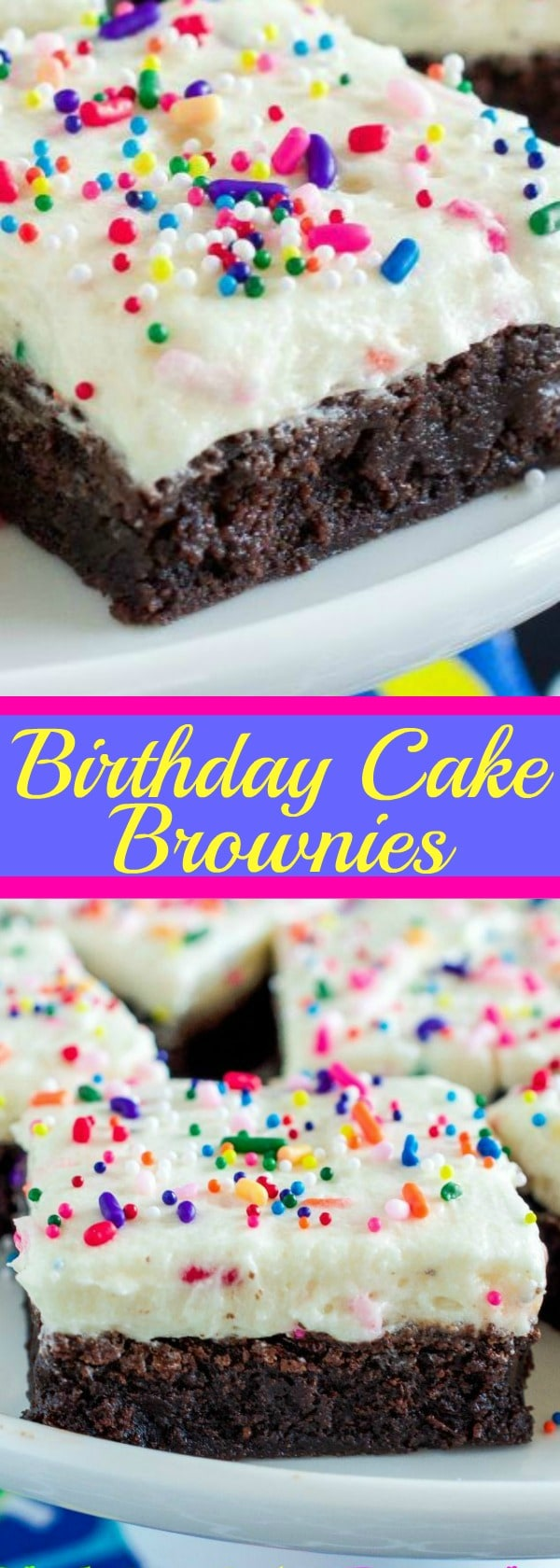 Birthday Cake Brownies - The BEST fudge brownies with birthday cake frosting!!!
