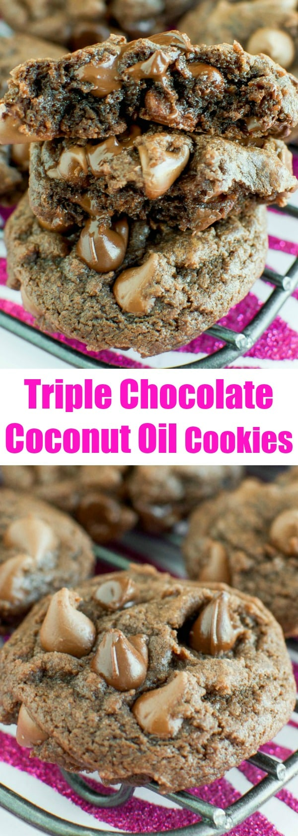 Chewy Triple Chocolate Cookies made with Coconut Oil and NO BUTTER.