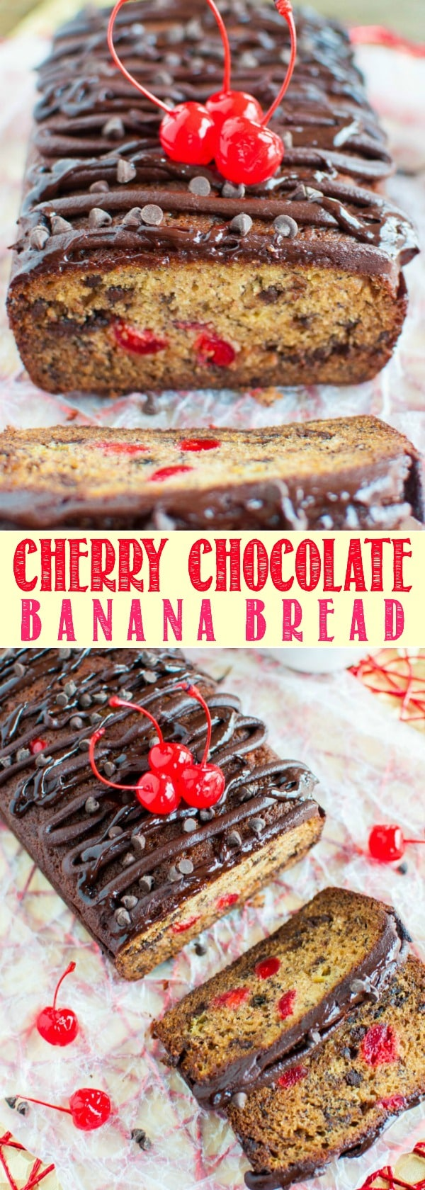 This Cherry Chocolate Banana Bread is so moist and flavorful, loaded with cherries and chocolate! Chocolate ganache and cherries on top make it irresistible! Great recipe for Valentines Day!